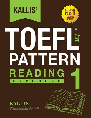 Kallis' Ibt TOEFL Pattern Reading 1: Explorer