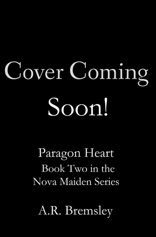 Paragon Heart (Nova Maiden, #2)