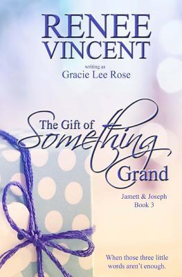 The Gift of Something Grand(Jamett & Joseph 3)