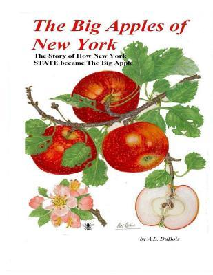 The Big Apples of New York: The Story of How New York State Became the Big Apple