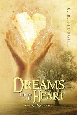 Dreams from the Heart: Tales of Hope & Love