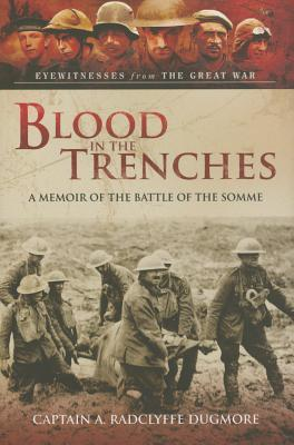 Blood in the Trenches: A Memoir of the Battle of the Somme