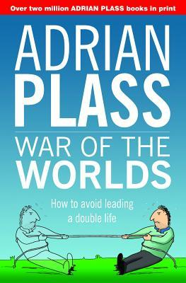 War of the Worlds: How to Avoid Leading a Double Life