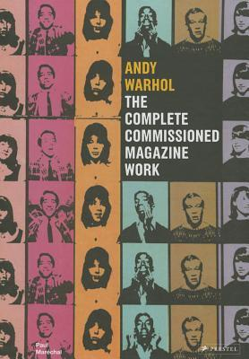 Andy Warhol: The Complete Commissioned Magazine Work