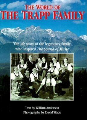 The World of The Trapp Family by William Anderson