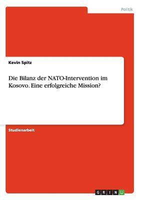 Die Bilanz der NATO-Intervention im Kosovo. Eine erfolgreiche Mission?