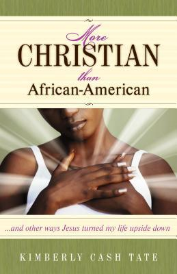 more-christian-than-african-american-and-other-ways-jesus-turned-my-life-upside-down