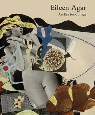 Eileen Agar: an Eye for Collage
