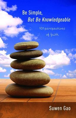 Be Simple, But Knowledgeable: 101 Perspectives of Faith