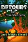 Detours and Reminiscenses