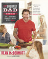 The Gourmet Dad: Easy and Delicious Meals the Whole Family Will Love