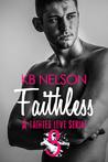 Faithless, Part Three by K.B.  Nelson