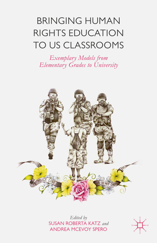 Bringing Human Rights Education to US Classrooms: Exemplary Models from Elementary Grades to University
