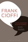 Frank Cioffi: The Philosopher in Shirt-Sleeves