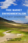 Free Market Environmentalism for the Next Generation by Terry L. Anderson