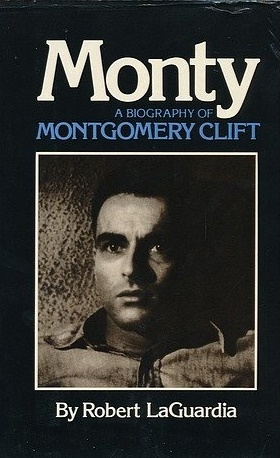 Monty: A Biography of Montgomery Clift