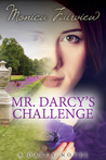 Mr. Darcy's Challenge: A Pride and Prejudice Variation (The Darcy Novels, #2)