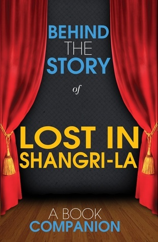 Lost in Shangri-La - Behind the Story: Backstage Pass to Novels