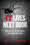 IT Lives Next Door: Inspired by a True Story About a Black Widow Serial Killer