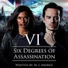 Six Degrees of Assassination by M.J. Arlidge