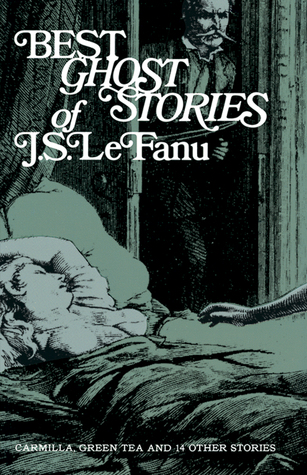 Best Ghost Stories of J.S. Le Fanu by J. Sheridan Le Fanu