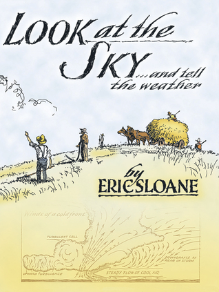 Look at the Sky and Tell the Weather by Eric Sloane