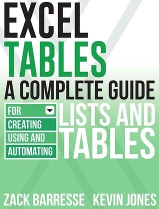 Excel Tables: A Complete Guide for Creating, Using and Automating Lists and Tables