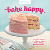 Bake Happy: 100 Delightful Dessert Recipes to Rock Your World