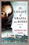 The Legacy of Grazia dei Ross (Grazia dei Rossi, #2)