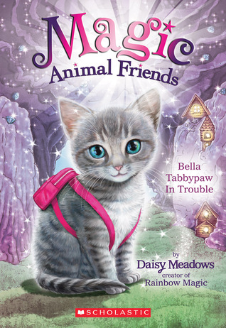 Bella Tabbypaw in Trouble (Magic Animal Friends #4)