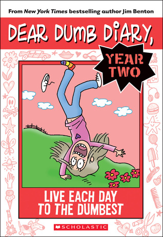 Live Each Day to the Dumbest (Dear Dumb Diary Year Two #6)