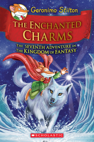 The Enchanted Charms (The Kingdom of Fantasy #7)
