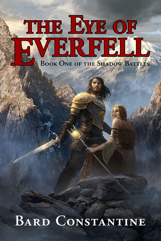 The Eye of Everfell by Bard Constantine