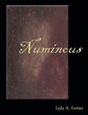 Numinous by Leila A. Fortier