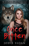 Once Bitten (Wolf in Disguise, #1)