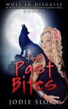 The Past Bites (Wolf in Disguise, #3)