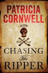 Chasing the Ripper by Patricia Cornwell