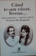 Cand te-am vazut, Verena: Mihai Eminescu-Veronica Micle: Scrisori de dragoste
