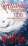 Atlantis Twisting Tides (Lost Daughters of Atlantis #4.5)