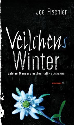 Veilchens Winter. Valerie Mausers erster Fall. Alpenkrimi