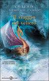 Il Viaggio Del Veliero by C.S. Lewis