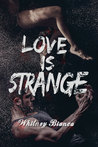 Love is Strange (I Know..., #2)
