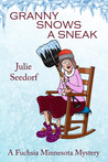 Granny Snows A Sneak (Fuchsia, Minnesota #3)