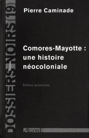 Comores-Mayotte: Une histoire néocoloniale