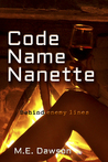 Code Name Nanette by M.E. Dawson