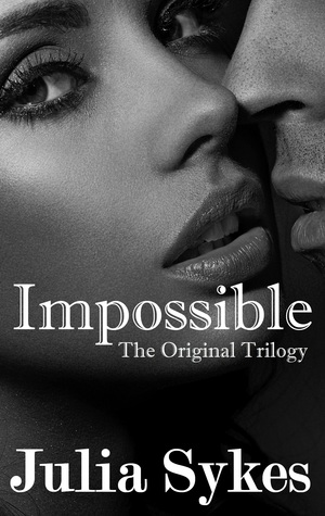 Ebook Impossible (The Original Trilogy) by Julia Sykes PDF!
