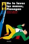 No te laves las manos, Flanagan (Flanagan, #3)