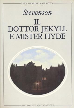 Lo strano caso del dottor Jekyll e mister Hyde e altri racconti