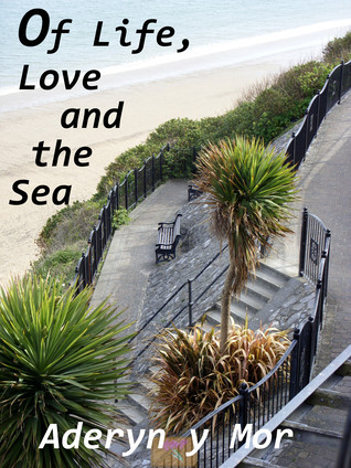 Of Life, Love and the Sea