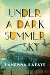 Under a Dark Summer Sky